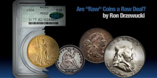 "Are ""Raw"" Coins a Raw Deal?"