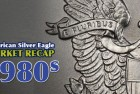 American Silver Eagle Year-End Market Wrap-Up: The 1980s