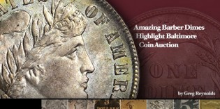 Amazing Barber Dimes Highlight Stack's Bowers Baltimore Coin Auction