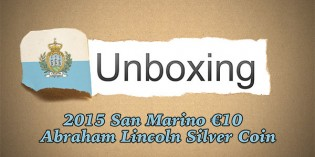 CoinWeek Unboxing: San Marino 2015 Abraham Lincoln €10 Silver Coin – Video: 2:54