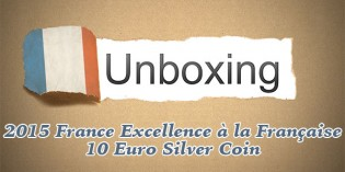 CoinWeek Unboxing: France 2015 Excellence à la Française 10 Euro Silver Coin – Video: 3:46