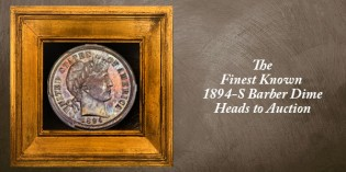 Finest Known 1894-S Barber Dime Leads Heritage FUN Platinum Night