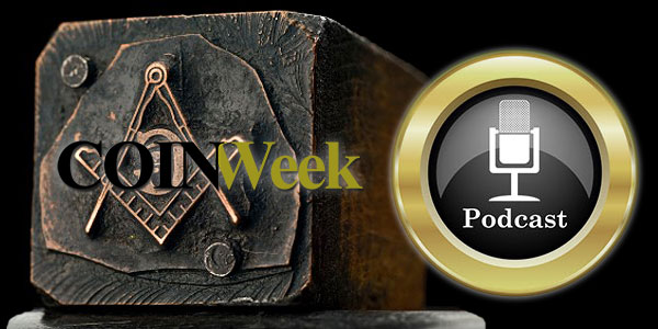 CoinWeek Podcast, Episode 10: Freemasons on United States Coins
