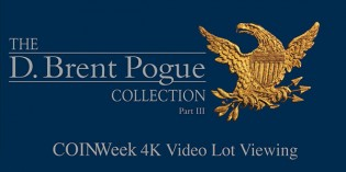 CoinWeek: Exclusive Private Lot Viewing of Pogue III Sale Highlights – 4K Video