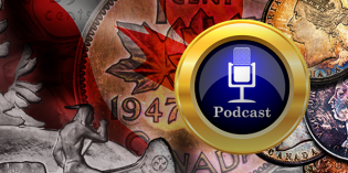 "CoinWeek Podcast #13: Oh, Canada: Canadian Coins A ""Natural"" Alternative to Collecting U.S. Coins"