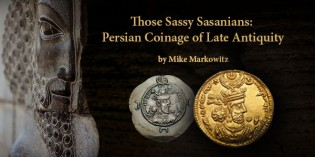 Ancient Coins – Those Sassy Sasanians: Persian Coinage of Late Antiquity