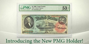 Grading Paper Money – PMG Launches New Clearer Holder