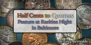 Classic Coin Auctions – Half Cents to Quarters Feature at Rarities Night in Baltimore