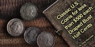 Classic U.S. Coins for less than $500 each: Draped Bust Half Cents
