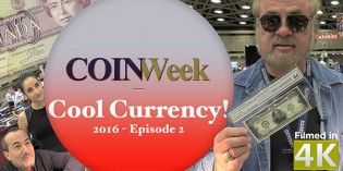 CoinWeek: Cool Currency! 2016 Episode 2 – 4K Video