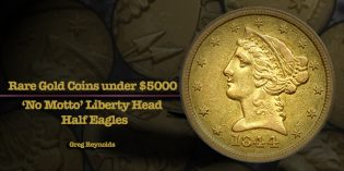 Rare Gold Coins under $5000 each, Part 9: 'No Motto' Liberty Head ($5 Gold) Half Eagles