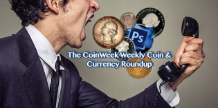 CoinWeek Weekly Coin & Currency News Roundup – April 8, 2016