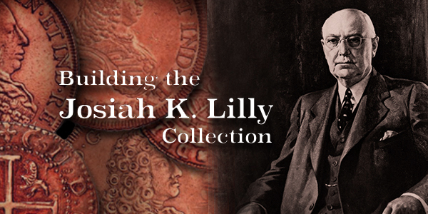 """CoinWeek presents Harvey Stack's blog series """"Building the Josiah K. Lilly Collection"""""""