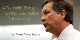 Gov. Kasich Signs Bill Resuming Ohio Coin, Bullion Sales Tax Exemption