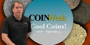 CoinWeek: Cool Coins! 2016 Episode 4 – 4K Video