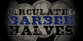 Circulated Barber Half Dollars – A Look Back at Two Decades of Specialization