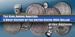 The King Among Rarities: A Brief History of the United States 1804 Dollar