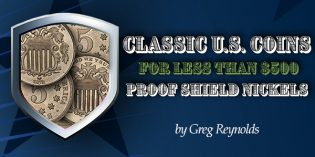 Classic U.S. Coins for Less than $500 Each, Pt. 23: Proof Shield Nickels