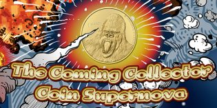 The Coming Collector Coin Supernova and Its Ramifications for World Mints and the Numismatic Marketplace