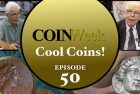 CoinWeek: Cool Coins! Episode 50 – Legendary Edition 4K