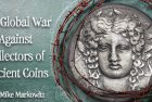 The Global War Against Collectors of Ancient Coins