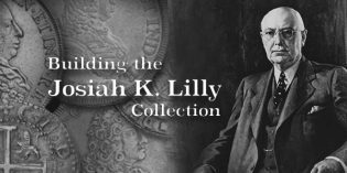 Building a World Class Numismatic Gold Coin Collection: The Josiah K. Lilly Collection, Pt. 6