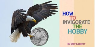 Coin Collecting Commentary: How To Invigorate The Hobby