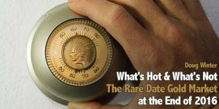 What's Hot and What's Not: The Rare Date Gold Market at the End of 2016