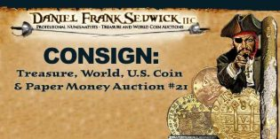 Consign Today for Daniel Frank Sedwick's Treasure, World & US Coin Auction #21