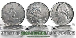The Epic $100 Nickel Roll Search