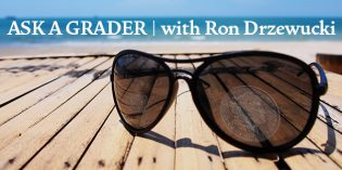 Ask a Grader with Ron Drzewucki