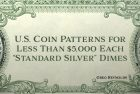 "U.S. Coin Patterns for Less Than $5,000 Each, Part 5: ""Standard Silver"" Dimes"