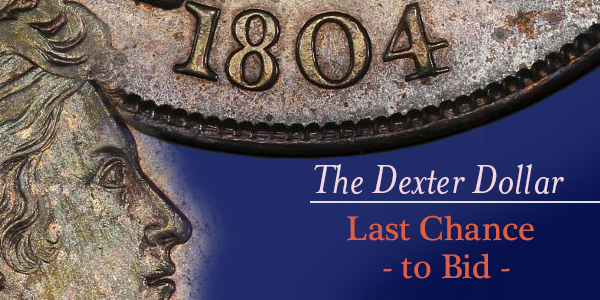 Last Chance to Bid on Dexter Dollar Before Coin Sells at Pogue V