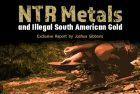 NTR Metals and Illegal South American Gold