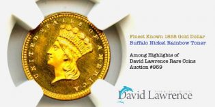 Finest Known 1858 Gold Dollar, Buffalo Nickel Rainbow Toner Among Highlights of David Lawrence Rare Coins Internet Auction