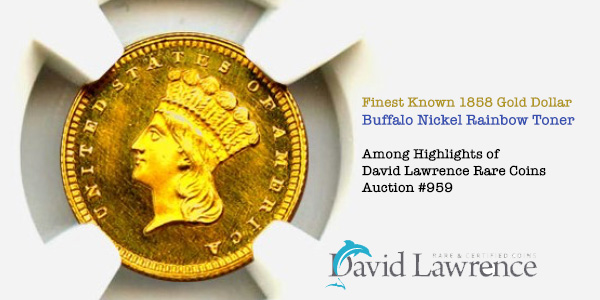 David Lawrence Rare Coins Auction 959 Highlights