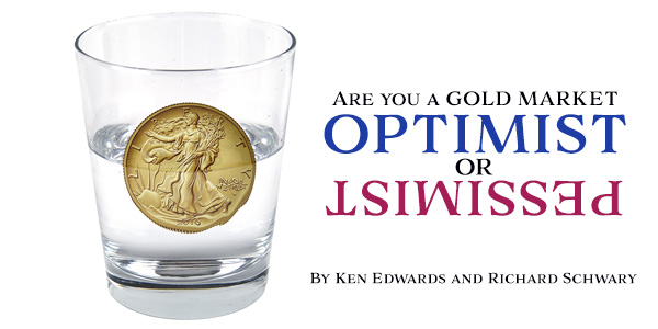 Gold Markets Firm – Are You an Optimist or Pessimist?