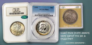 What Your Coin's Grade Says About You as a Collector