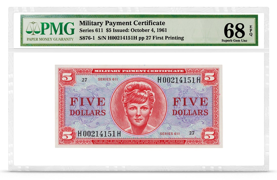 Military Payment Certificate, Series 611, $5, Graded PMG 68 Superb Gem Uncirculated EPQ, front