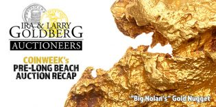 Big Nolan's Nugget, Adam Eckfeldt's Gold and Papers Lead the Way in Goldberg's Pre-Long Beach Auction