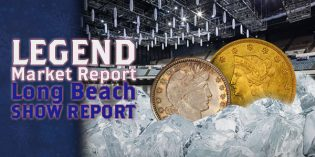 Legend Market Report – Long Beach Coin Show Report
