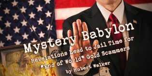"Mystery Babylon: Revelations Lead to Fraud Convictions for ""End of the World"" Gold Scammers"