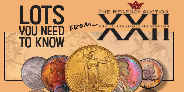 Lots You Need to Know from Legend Rare Coin Auctions Regency Auction XXII