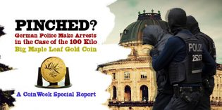 German Police Make Arrests in Theft of 100 Kilo Big Maple Leaf Gold Coin