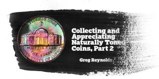Collecting and Appreciating Naturally Toned Coins, Part 2