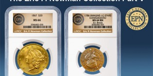 NGC has certified Newman Part V, which includes many extraordinary Early American coins and US gold rarities.