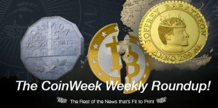 CoinWeek's Weekly Coin and Currency News Roundup – March 11, 2016
