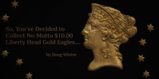 So You've Decided to Collect No Motto $10.00 Liberty Head Gold Eagles…