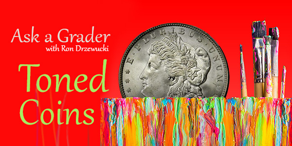 Toned Coins: Ask a Grader Graphic