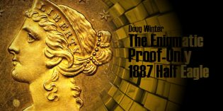 Classic US Gold Coins – The Enigmatic Proof-Only 1887 Half Eagle